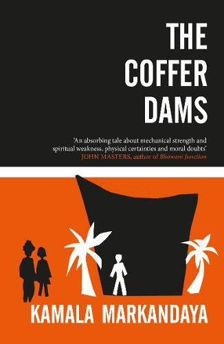 Image of the front cover of The Coffer Dams by Kamala Markandaya. The image shows the title in white text at the top half of the cover, with the bottom half against at orange background, featuring an imposing black shape, behind a white figure of a man with white palm trees to the right and left-centre, with two black figures stood aside to the far left.